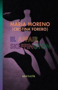 El affair Skeffington, María Moreno Mansalva, 2013