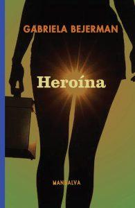 gabriela bejerman heroina editorial mansalva