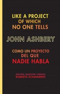 John Ashbery, Como un proyecto del que nadie habla, Mansalva, 2009