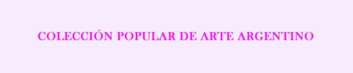 colección popular arte argentino editorial mansalva