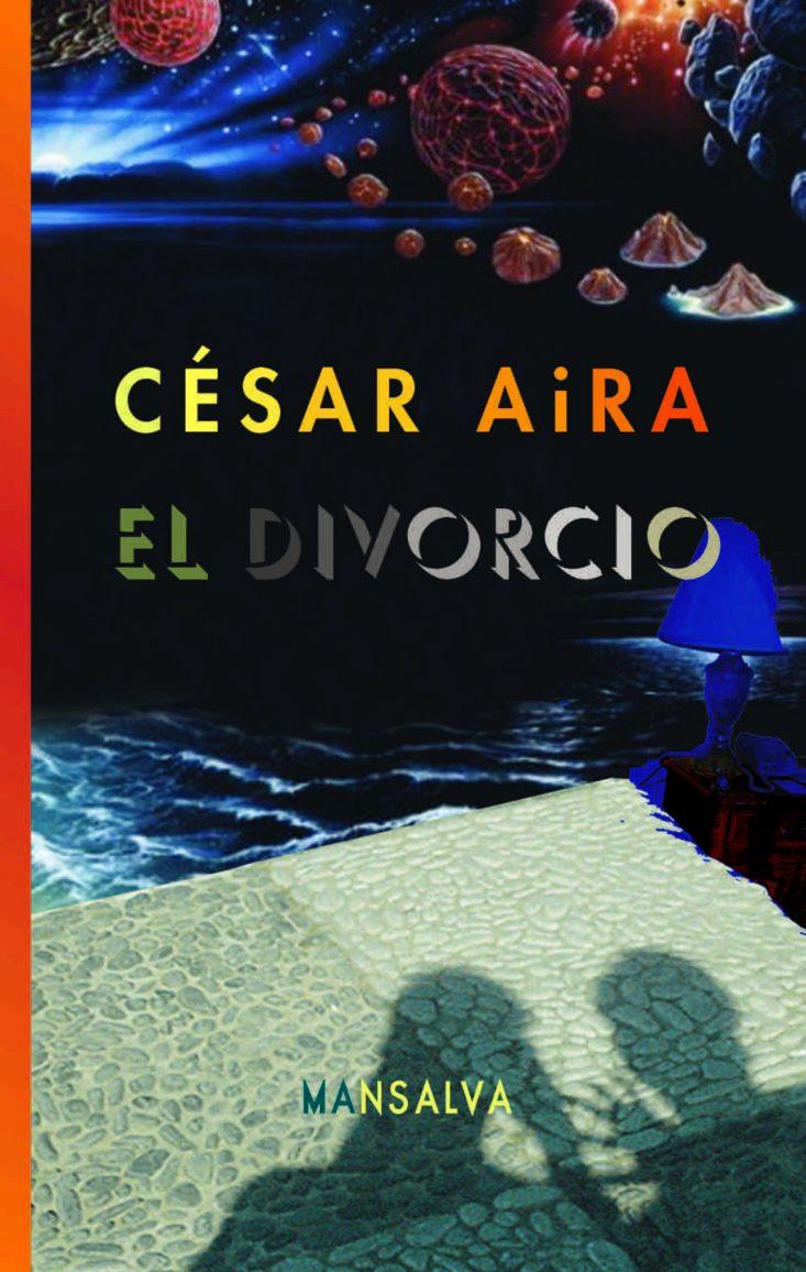 César Aira El divorcio mansalva