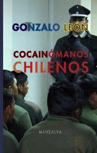 gonzalo león cocainómanos chilenos