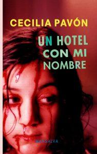 cecilia pavón un hotel con mi nombre editorial mansalva