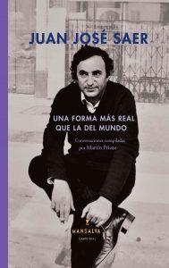 Juan José Saer - Una forma más real que la del mundo
