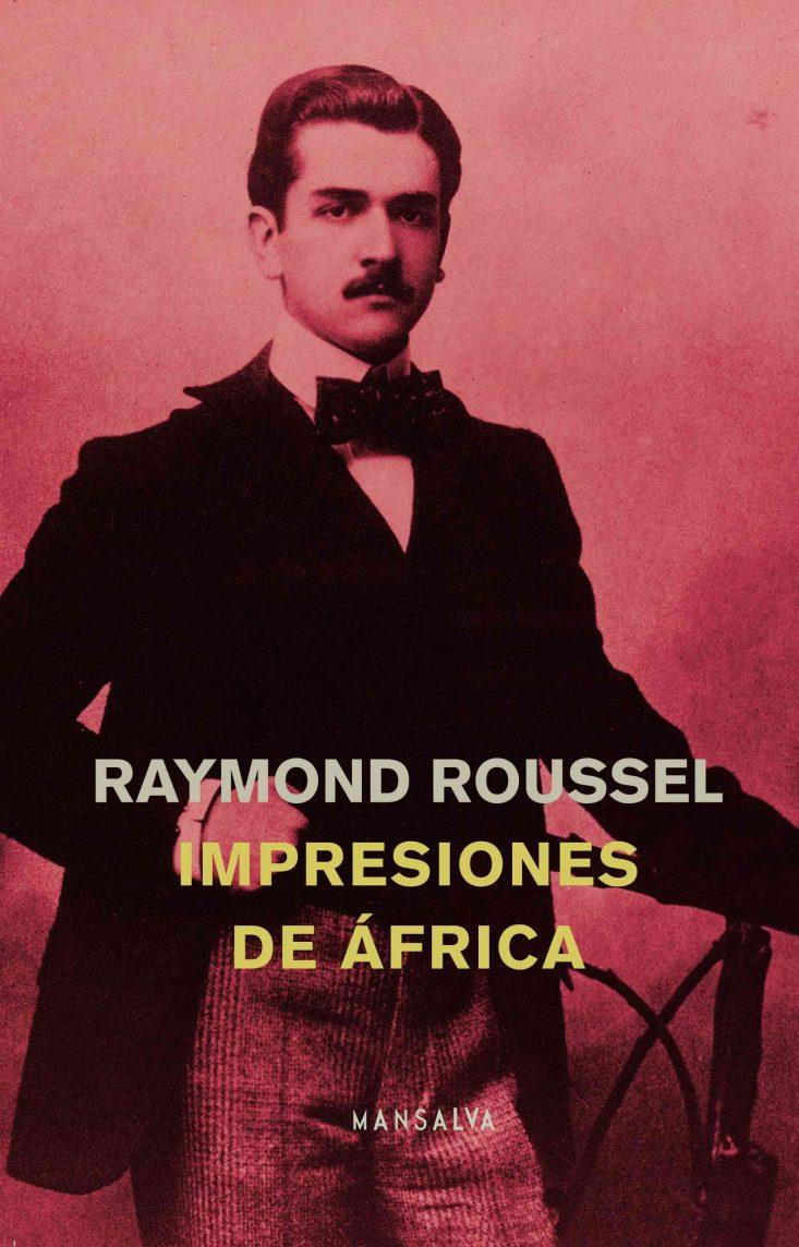 "Raymond Roussel, ""Impresiones de África"""