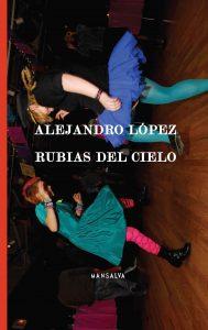 Alejandro López - Rubias del cielo