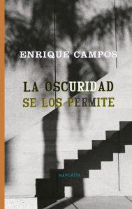 la oscuridad se los permite de Enrique Campos